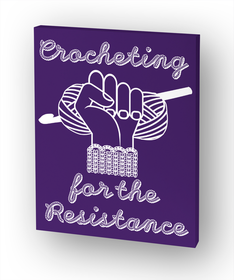 Crocheting For The Resistance Canvas White T-Shirt Front
