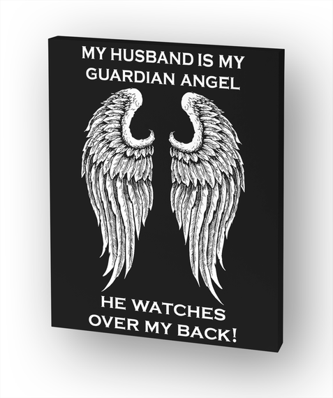 My Husband Is My Guardian Angel He Watches Over My Back! White T-Shirt Front