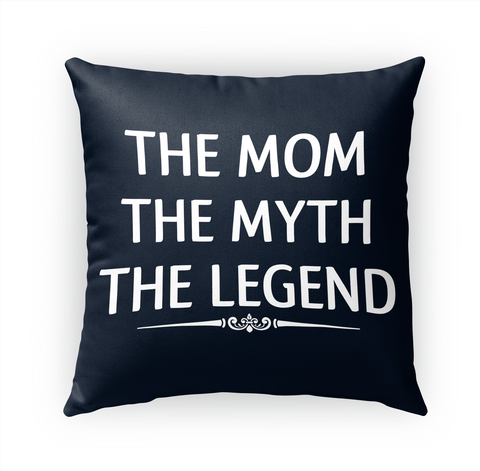 The Mom The Myth The Legend Standard T-Shirt Front