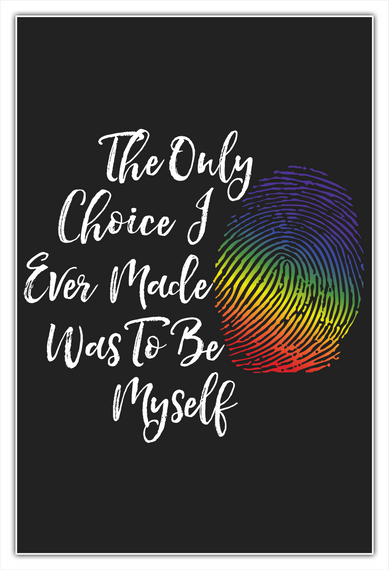 The Only Choice I Ever Made Was To Be Myself White Camiseta Front