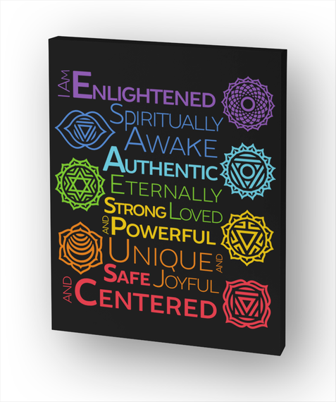 I Am Enlightened Spiritually Awake Authentic Eternally Strong Loved And Powerful Unique And Safe Joyful And Centered Standard T-Shirt Front