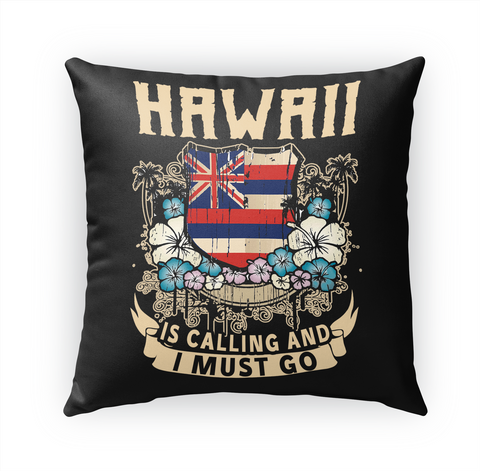Hawaii Is Calling And I Must Go White T-Shirt Front