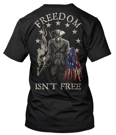 1776 Freedom Isn't Free Black T-Shirt Back