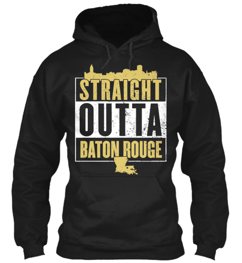 Straight Outta Baton Rouge  Black T-Shirt Front
