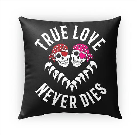 True Love Never Dies Standard T-Shirt Front