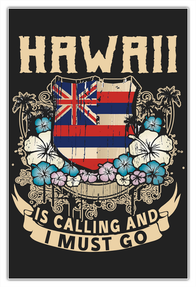 Hawaii Is Calling And I Must Go White Maglietta Front