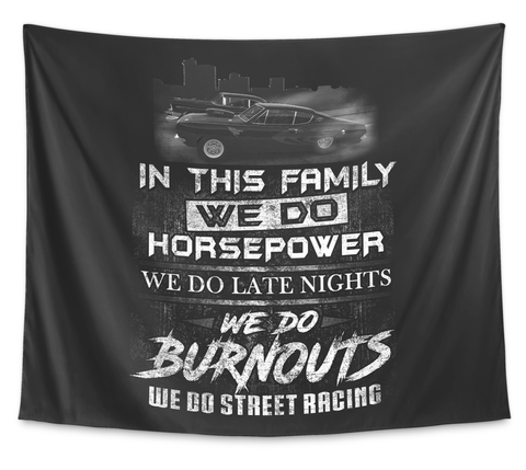 We Do Street Racing   Wall Tapestry White T-Shirt Front