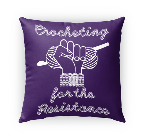 Crocheting For The Resistance Pillow White T-Shirt Front