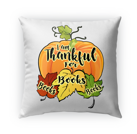 I Am Thankful For Books Books Books Standard T-Shirt Front