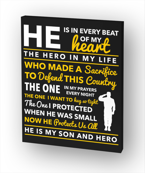 He Is In Every Beat Of My Heart The Hero In My Life Who Made A Sacrifice To Defend This Country The One In My Prayers... White Maglietta Front