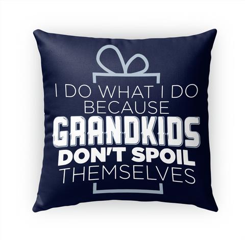 Grandma Pillow   Don't Spoil Themselves White T-Shirt Front