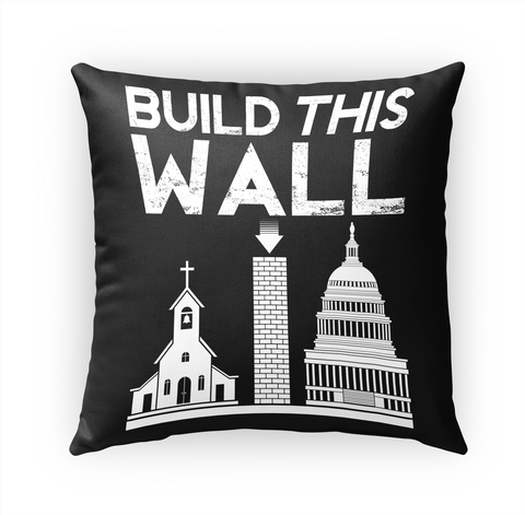 "Build This Wall Indoor Pillow   20""X20"" White T-Shirt Front"