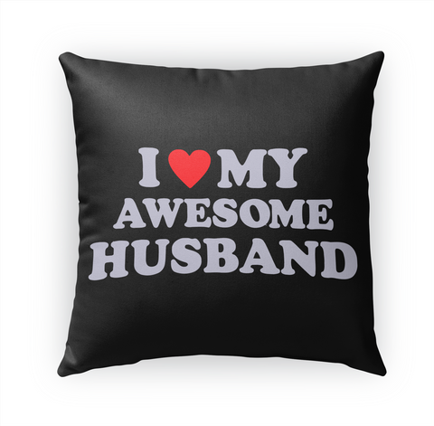 I Love My Awesome Husband Standard T-Shirt Front