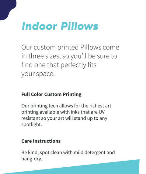 Indoor Pillows Our Custome Printed Pillows Come In Three Sizes, So You Will Be Sure To Find One That Perfectly Fits... Standard Kaos Back