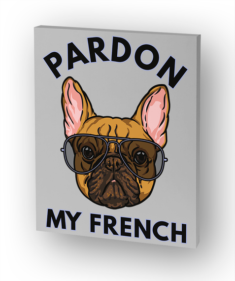 Pardon My French Standard T-Shirt Front