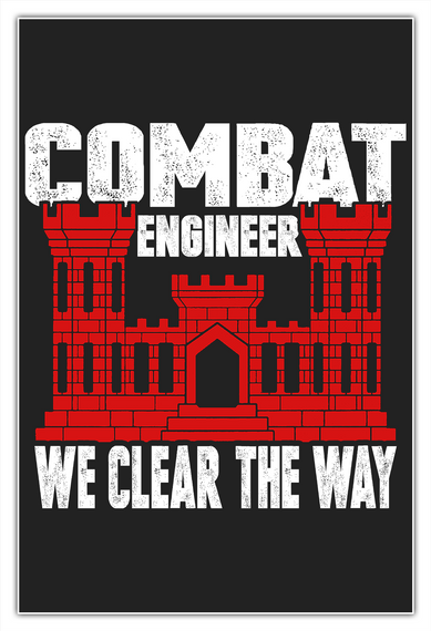 Combat Engineer We Clear The Way White T-Shirt Front