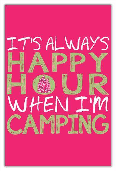 Camping Happy Hour   Limited Edition White T-Shirt Front