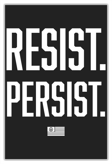 Resist And Persist White T-Shirt Front