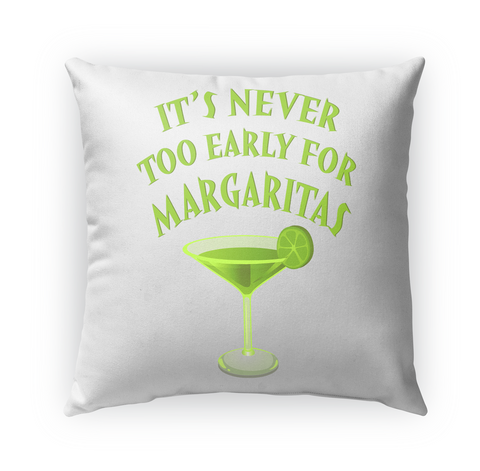It Is Never Too Early For Margaritas Standard Camiseta Front