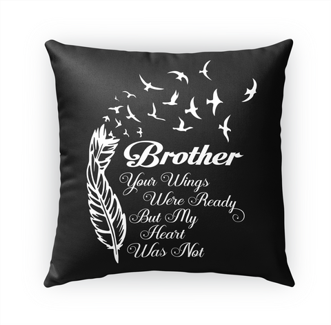 Brother Your Wings Were Ready But My Heart Was Not Standard T-Shirt Front