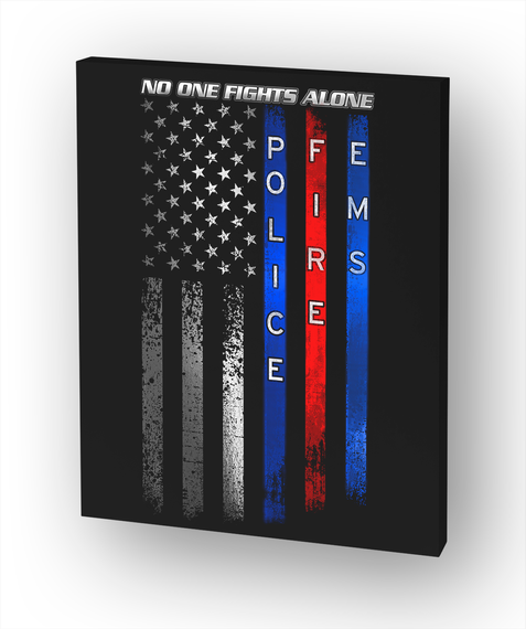 24x30 Canvas: No One Fights Alone White T-Shirt Front