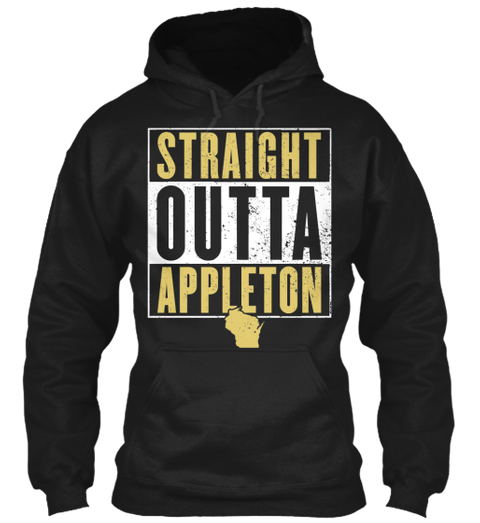 Straight Outta Appleton Black Sweatshirt Front