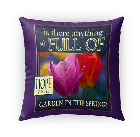 Is There Anything So Full Of Hope As A Garden In The Spring Standard T-Shirt Front