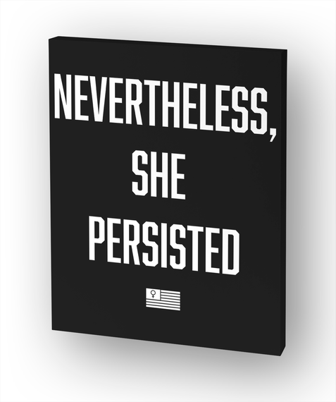 Nevertheless, She Persisted White T-Shirt Front