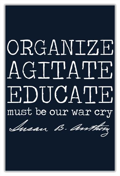 Organize, Agitate, Educate White T-Shirt Front