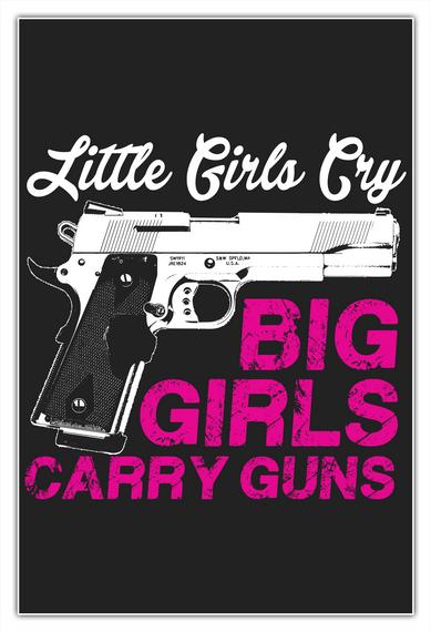 Gun Lovers Poster   Girls Carry Gun White T-Shirt Front
