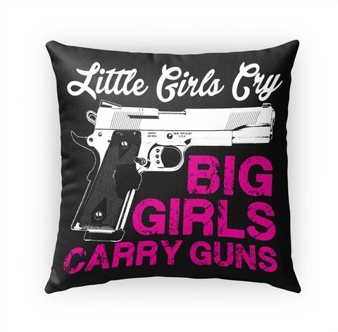 Little Girls Cry Big Girls Carry Guns White Maglietta Front