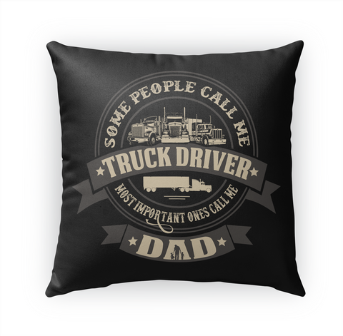 Some People Call Me Truck Driver Most Important Ones Call Me Dad Standard Camiseta Front