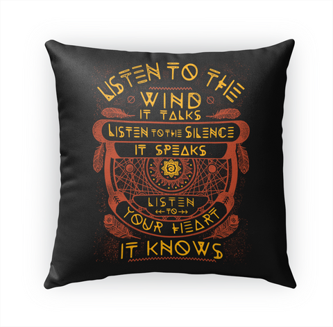Listen To The Wind It Talks Listen To The Silence It Speaks Listen To Your Heart It Knows Standard T-Shirt Front