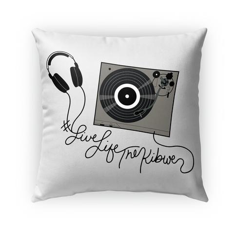 Live Life The Kibwe  Pillow Standard T-Shirt Front