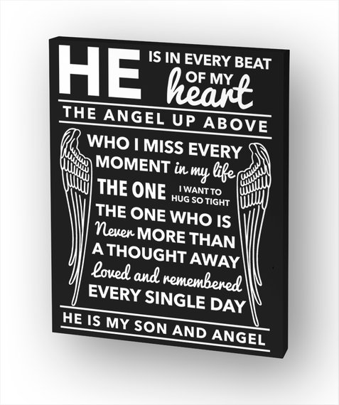 He Is In Every Beat Of My Heart The Angel Up Above Who I Miss Every Moment In My Life The One I Want To Hug So Tight... White T-Shirt Front