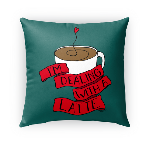 I'm Dealing With A Latte Standard Camiseta Front