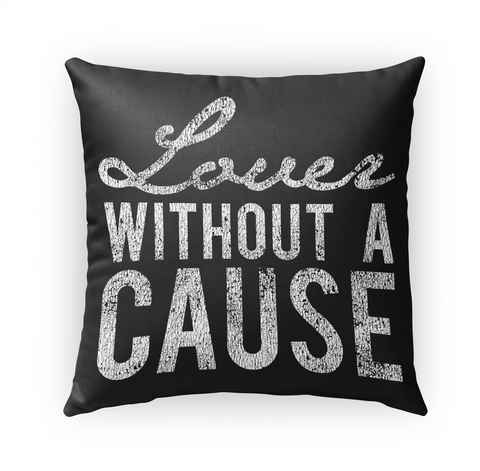 Lover Without A Cause Mothers Day Pillow Standard Kaos Front