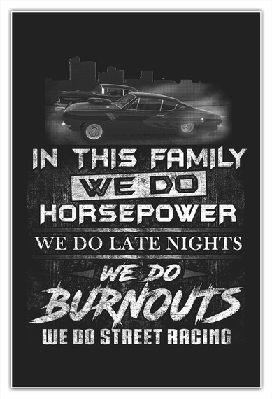 We Do Street Racing   Poster White T-Shirt Front