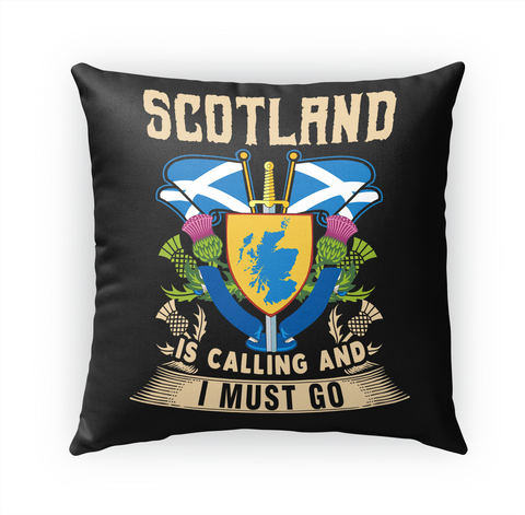 Scotland Is Calling And I Must Go White T-Shirt Front