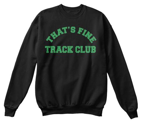 Thats Fine Track Club Black T-Shirt Front