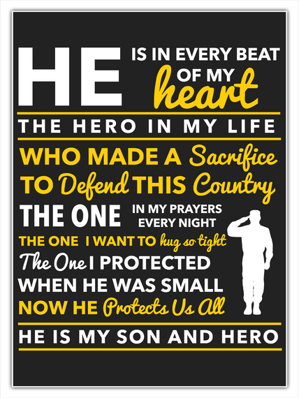 He Is In Every Beat Of My Heart The Hero In My Life Who Made A Sacrifice To Defend This Country The One In My Prayers... White T-Shirt Front