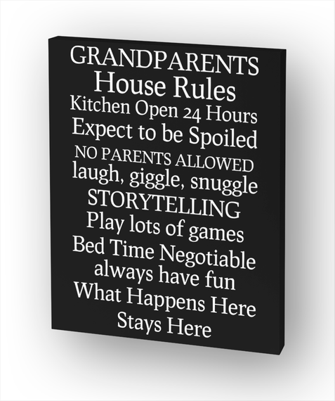 Grandparents House Rules Kitchen Open 24 Hours Expect To Be Spoiled No Parents Allowed Laugh, Giggle,Snuggle... Standard T-Shirt Front