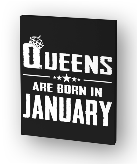 Queens Are Born In January Canvas Print White T-Shirt Front