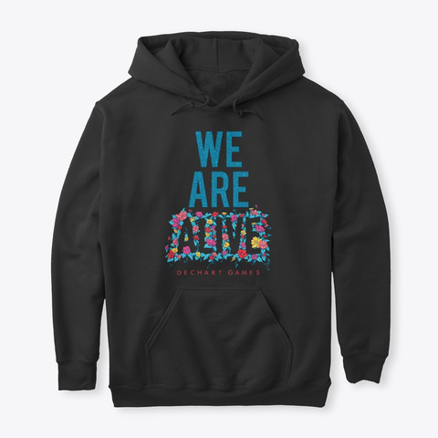 We Are Alive  Black T-Shirt Front