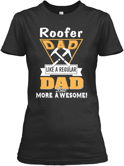 Roofer Father's Day Shirt Black T-Shirt Front