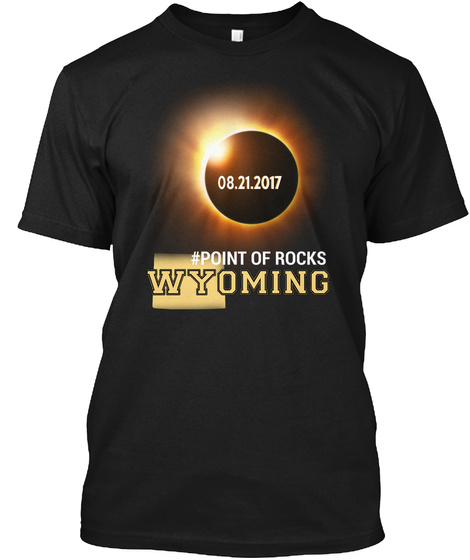 Eclipse Point Of Rocks Wy. Customizable City Black T-Shirt Front