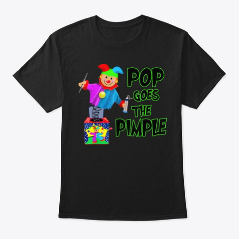 Funny Dermatology Poppers Of Pimples Pop Black T-Shirt Front