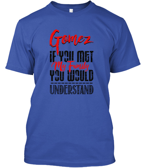Met My Family Gomez Royal T-Shirt Front