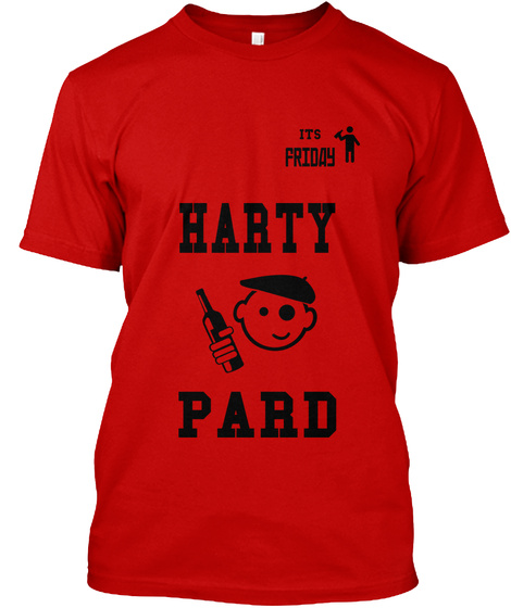 I Ts Friday Harty Pard Classic Red T-Shirt Front