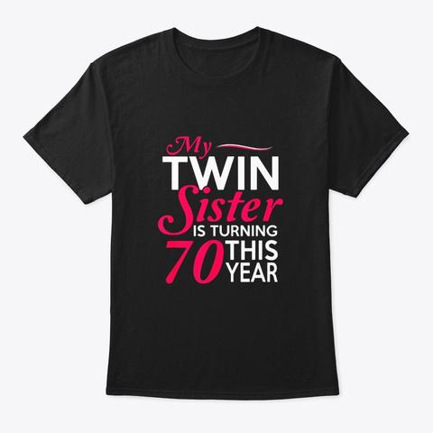 Funny Twin Sister 70th Birthday Birth Black T-Shirt Front